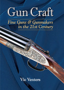 Gun Craft: Fine Guns and Gunmakers in the 21st Century
