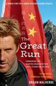 The Great Run: Conquering The Sleeping Dragon Within: Life'S Lessons On The Run