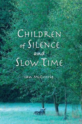 Children of Silence and Slow Time: More Reflections of the Dhamma