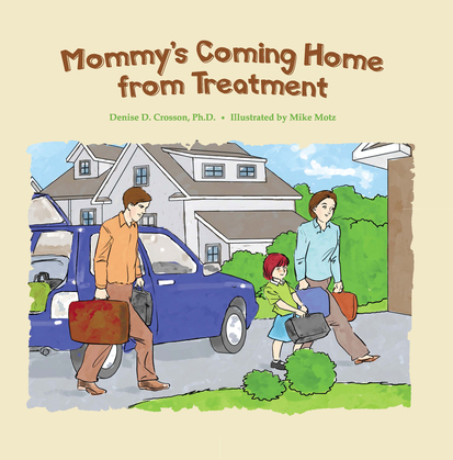 Mommy's Coming Home from Treatment