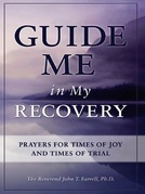 Guide Me in My Recovery: Prayers for Times of Joy and Times of Trial