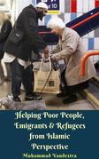 Helping Poor People, Emigrants & Refugees from Islamic Perspective