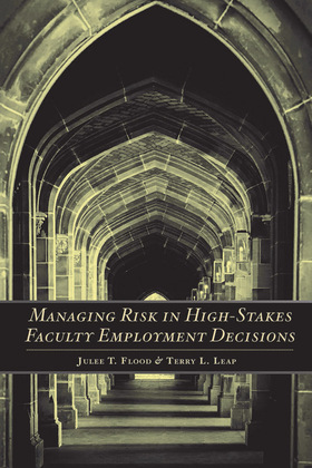 Managing Risk in High-Stakes Faculty Employment Decisions