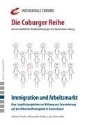 Immigration und Arbeitsmarkt. Eine Langfristprojektion zur Wirkung von Zuwanderung auf das Arbeitskräfteangebot in Deutschland