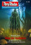 Perry Rhodan 2952: Wald der Nodhkaris (Heftroman)