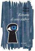 Ritratto di uno stalker