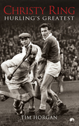 Christy Ring: Hurling's Greatest