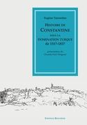 Histoire de Constantine sous la domination turque, 1517-1837