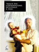 Conversations with Philip. K. Dick