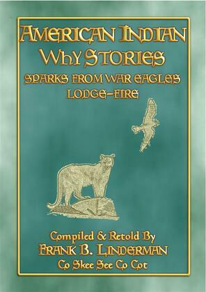AMERICAN INDIAN WHY STORIES - 22 Native American stories and legends from America's Northwest