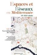Espaces et Réseaux en Méditerranée, VIe-XVIe siècles