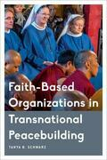 Faith-Based Organizations in Transnational Peacebuilding