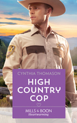 High Country Cop (Mills & Boon Heartwarming) (The Cahills of North Carolina, Book 1)