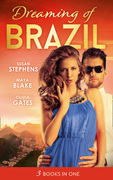 Dreaming Of... Brazil: At the Brazilian's Command / Married for the Prince's Convenience / From Enemy's Daughter to Expectant Bride (Mills & Boon M&B)