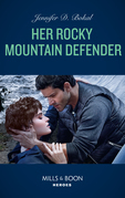 Her Rocky Mountain Defender (Mills & Boon Heroes) (Rocky Mountain Justice, Book 2)