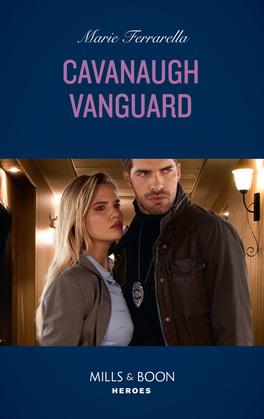 Cavanaugh Vanguard (Mills & Boon Heroes) (Cavanaugh Justice, Book 37)