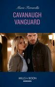 Cavanaugh Vanguard (Mills & Boon Heroes) (Cavanaugh Justice, Book 37)