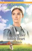 Courting Her Amish Heart (Mills & Boon Love Inspired) (Prodigal Daughters, Book 1)