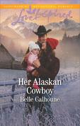 Her Alaskan Cowboy (Mills & Boon Love Inspired) (Alaskan Grooms, Book 7)