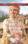 Frontier Matchmaker Bride (Mills & Boon Love Inspired Historical) (Frontier Bachelors, Book 8)