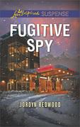 Fugitive Spy (Mills & Boon Love Inspired Suspense)