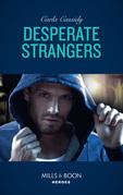 Desperate Strangers (Mills & Boon Heroes)