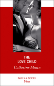 The Love Child (Mills & Boon Desire) (Alaskan Oil Barons, Book 3)