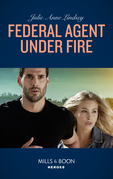 Federal Agent Under Fire (Mills & Boon Heroes) (Protectors of Cade County, Book 1)