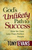 God's Unlikely Path to Success: How He Uses Less-Than-Perfect People