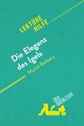 Die Eleganz des Igels von Muriel Barbery (Lektürehilfe)