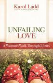 Unfailing Love: A Woman's Walk Through First John