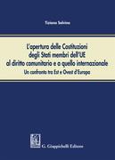 L'apertura delle Costituzioni degli Stati membri dell'UE al diritto comunitario ed a quello internazionale: un confronto tra Est ed Ovest d'Europa