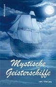 Mystische Geisterschiffe