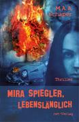 Mira Spiegler – lebenslänglich