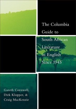 The Columbia Guide to South African Literature in English Since 1945