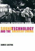 Sound Technology and the American Cinema: Perception, Representation, Modernity