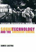 Sound Technology and the American Cinema: Perception, Representation, Modernity