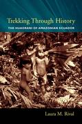 Trekking Through History: The Huaorani of Amazonian Ecuador