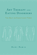 Art Therapy and Eating Disorders: The Self as Significant Form