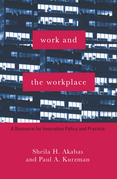 Work and the Workplace: A Resource for Innovative Policy and Practice
