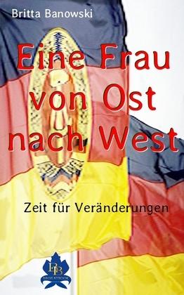 Eine Frau von Ost nach West