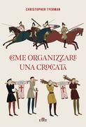 Come organizzare una crociata