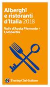 Valle d'Aosta Piemonte, Lombardia - Alberghi e Ristoranti d'Italia 2018