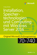 Installation, Speichertechnologien und Computing mit Windows Server 2016