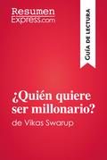¿Quién quiere ser millonario?de Vikas Swarup (Guía de lectura)