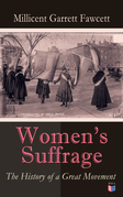 Women's Suffrage: The History of a Great Movement