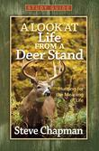 A Look at Life from a Deer Stand Study Guide: Hunting for the Meaning of Life