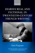 Diaries Real and Fictional in Twentieth-Century French Writing