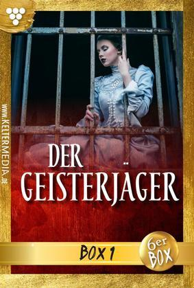 Der Geisterjäger Jubiläumsbox 1 - Gruselroman