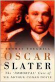 Oscar Slater: The Immortal Case of Sir Arthur Conan Doyle